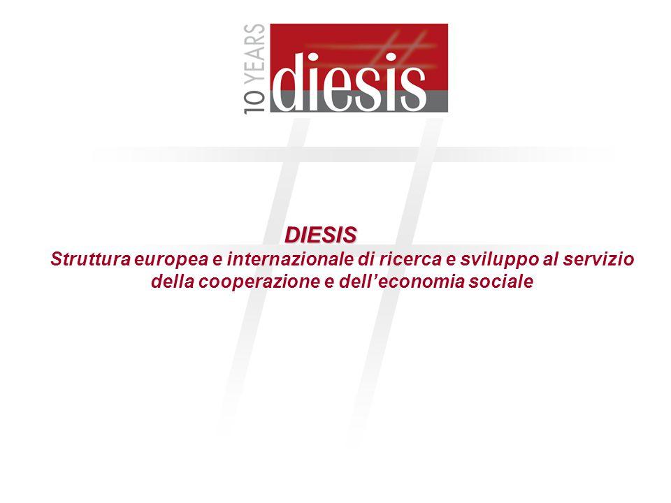 1 DIESIS Struttura europea e internazionale di ricerca e sviluppo al servizio della cooperazione e delleconomia sociale