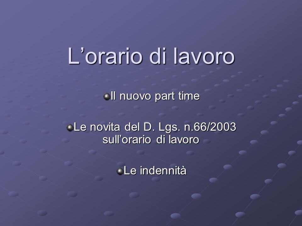 Lorario di lavoro Il nuovo part time Le novita del D.