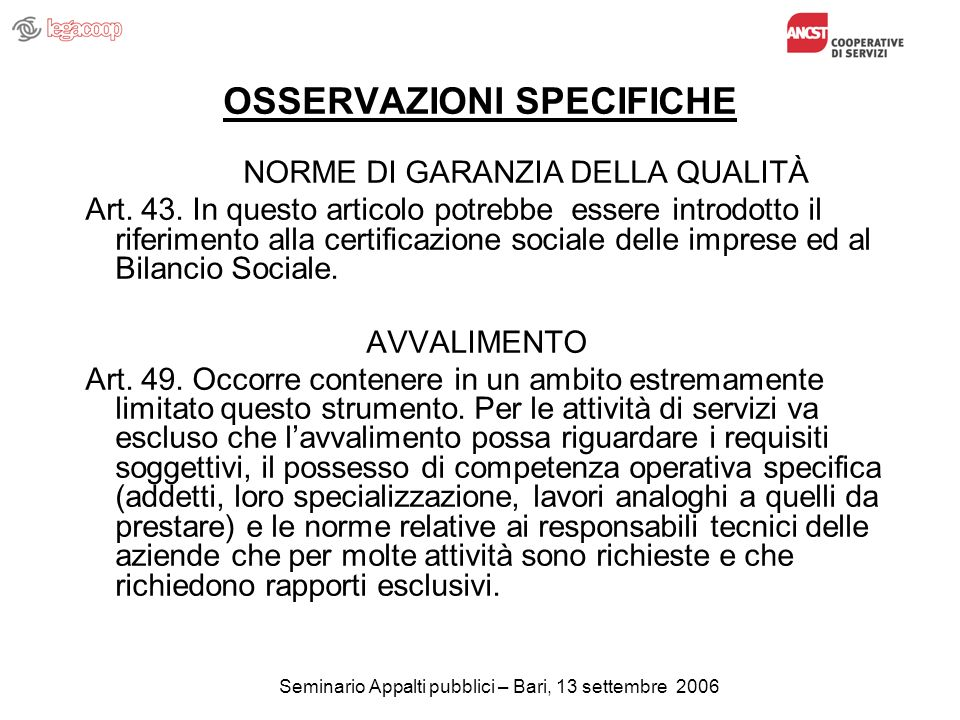 Seminario Appalti pubblici – Bari, 13 settembre 2006 OSSERVAZIONI SPECIFICHE NORME DI GARANZIA DELLA QUALITÀ Art.