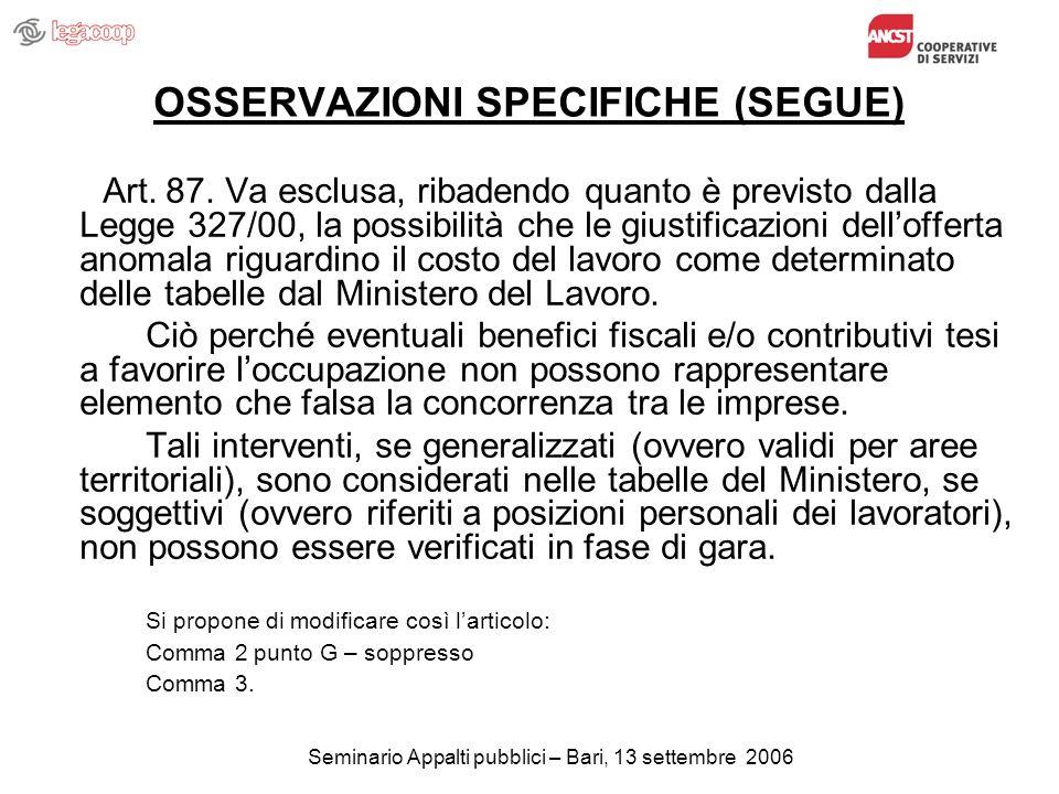 Seminario Appalti pubblici – Bari, 13 settembre 2006 OSSERVAZIONI SPECIFICHE (SEGUE) Art.