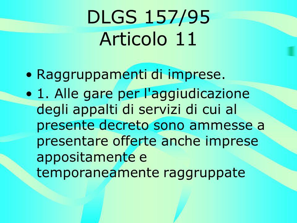 DLGS 157/95 Articolo 11 Raggruppamenti di imprese.