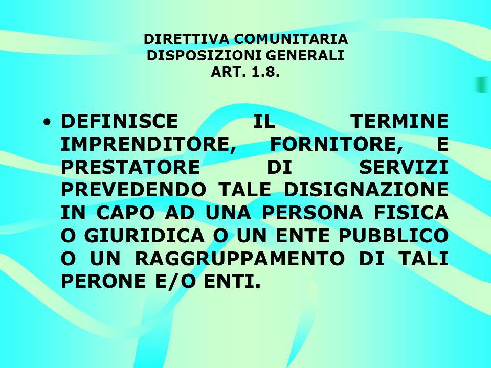 DIRETTIVA COMUNITARIA DISPOSIZIONI GENERALI ART. 1.8.