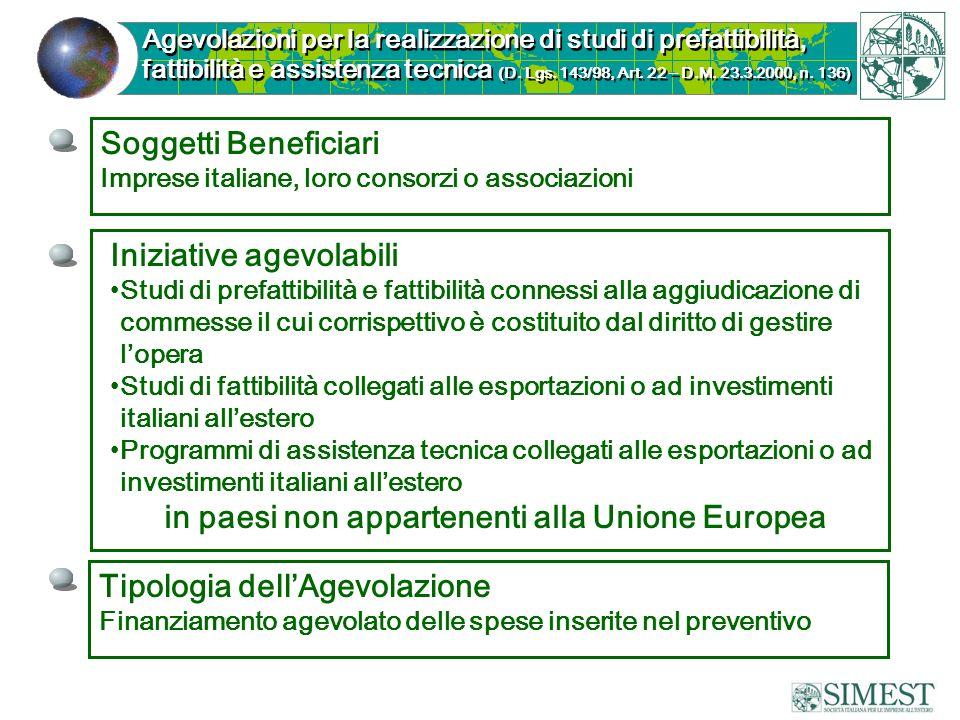 Tipologia dellAgevolazione Finanziamento agevolato delle spese inserite nel preventivo Agevolazioni per la realizzazione di studi di prefattibilità, f