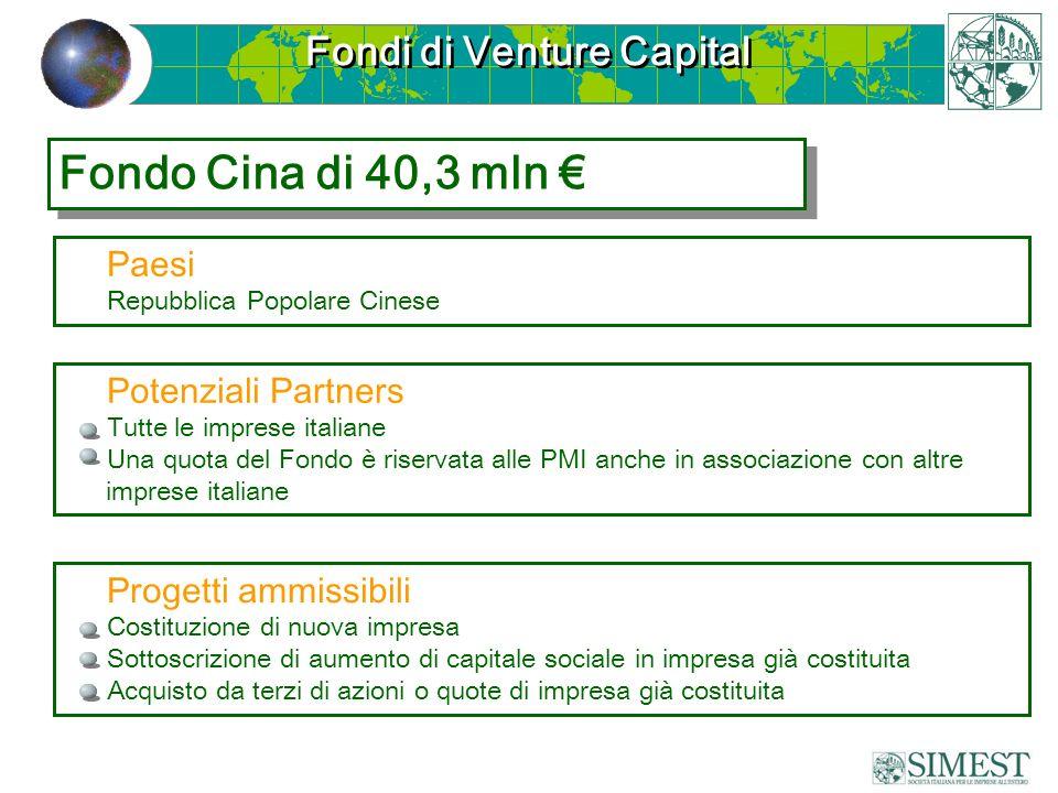 Fondi di Venture Capital Paesi Repubblica Popolare Cinese Progetti ammissibili Costituzione di nuova impresa Sottoscrizione di aumento di capitale soc