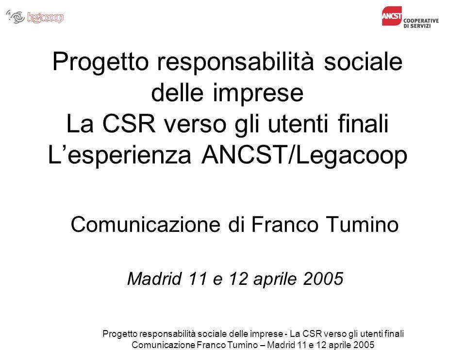 Progetto responsabilità sociale delle imprese - La CSR verso gli utenti finali Comunicazione Franco Tumino – Madrid 11 e 12 aprile 2005 2.