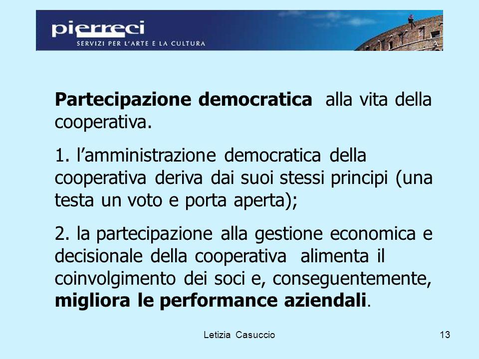 Letizia Casuccio13 Partecipazione democratica alla vita della cooperativa.