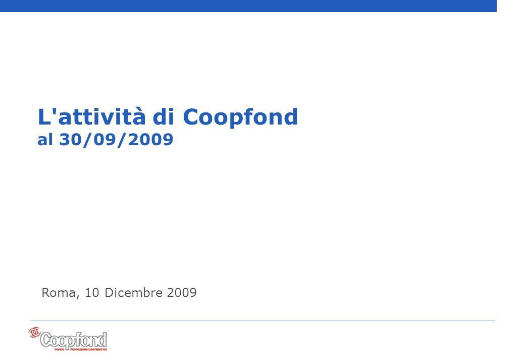 1 L attività di Coopfond al 30/09/2009 Roma, 10 Dicembre 2009