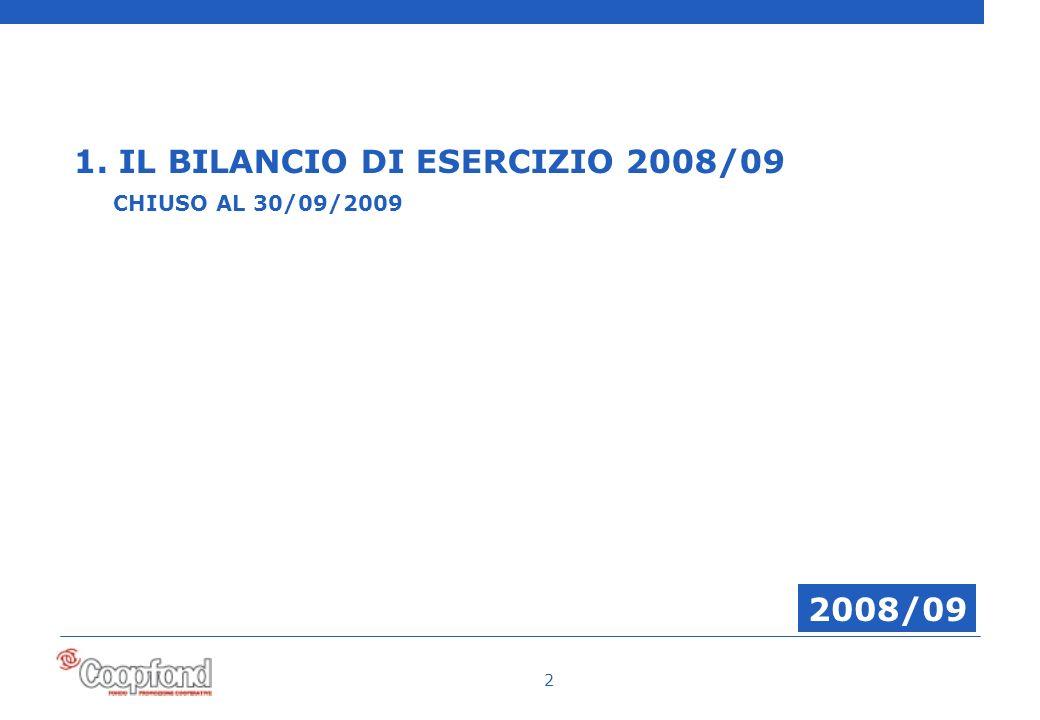 2 1. IL BILANCIO DI ESERCIZIO 2008/09 CHIUSO AL 30/09/2009 2008/09