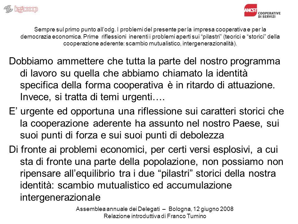 Assemblea annuale dei Delegati – Bologna, 12 giugno 2008 Relazione introduttiva di Franco Tumino Sempre sul primo punto allodg.