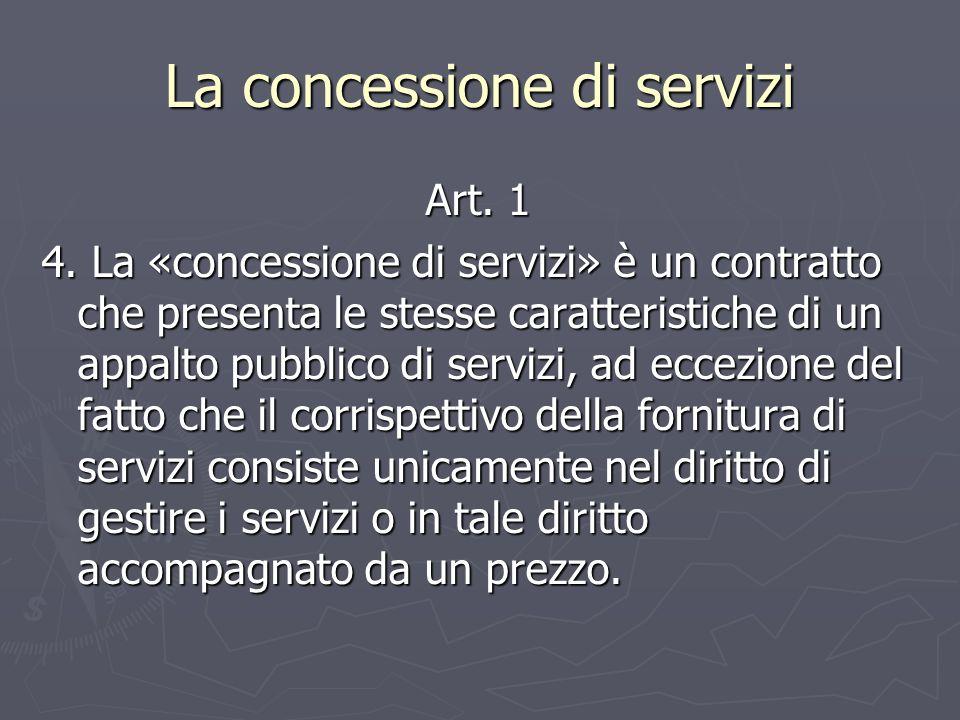 La concessione di servizi Art. 1 Art. 1 4.