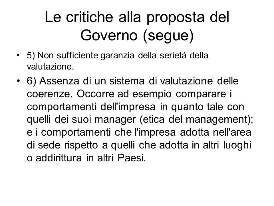 Le critiche alla proposta del Governo (segue) 5) Non sufficiente garanzia della serietà della valutazione..6) Assenza di un sistema di valutazione delle coerenze.