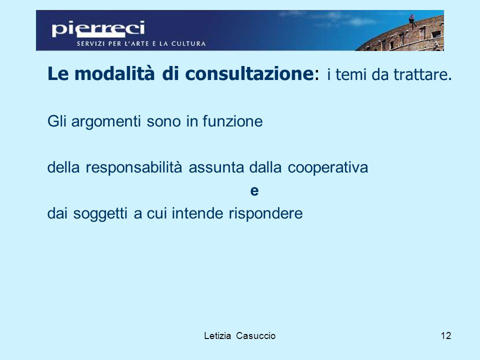 Letizia Casuccio12 Le modalità di consultazione: i temi da trattare.
