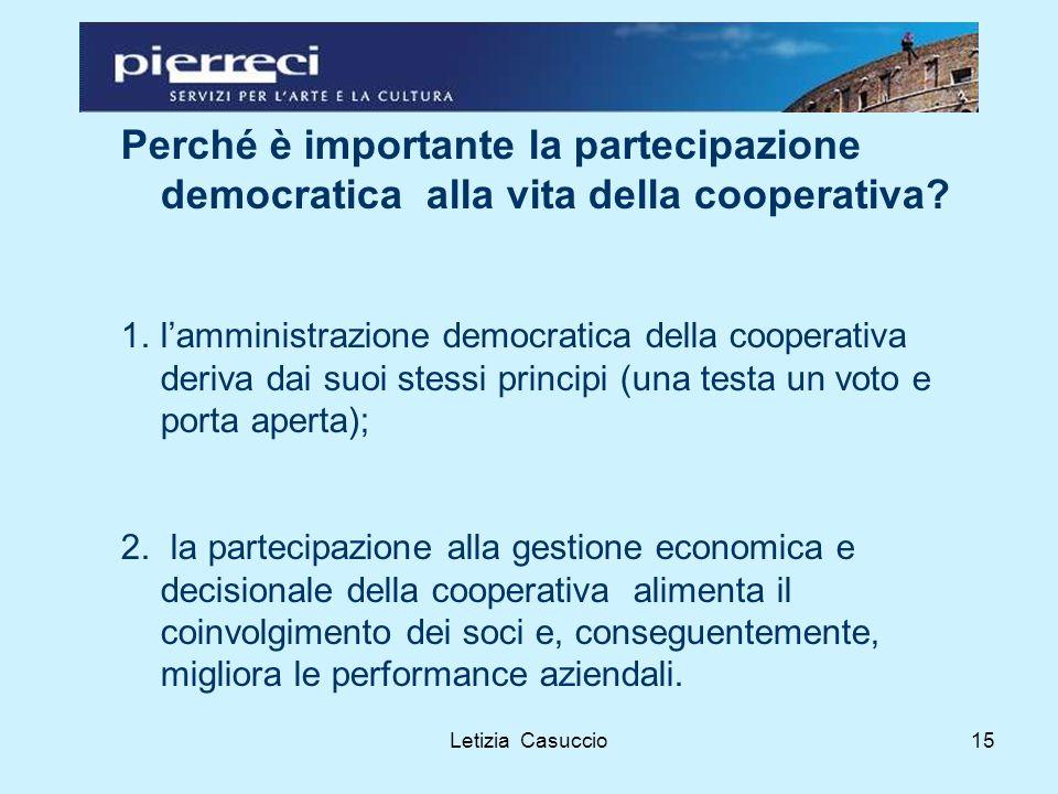 Letizia Casuccio15 Perché è importante la partecipazione democratica alla vita della cooperativa.