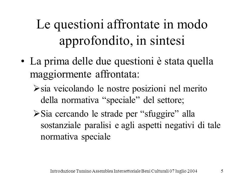 Introduzione Tumino Assemblea Intersettoriale Beni Culturali 07 luglio 20045 Le questioni affrontate in modo approfondito, in sintesi La prima delle d