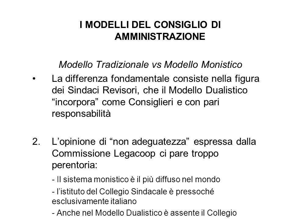 I MODELLI DEL CONSIGLIO DI AMMINISTRAZIONE Modello Tradizionale vs Modello Monistico La differenza fondamentale consiste nella figura dei Sindaci Revi