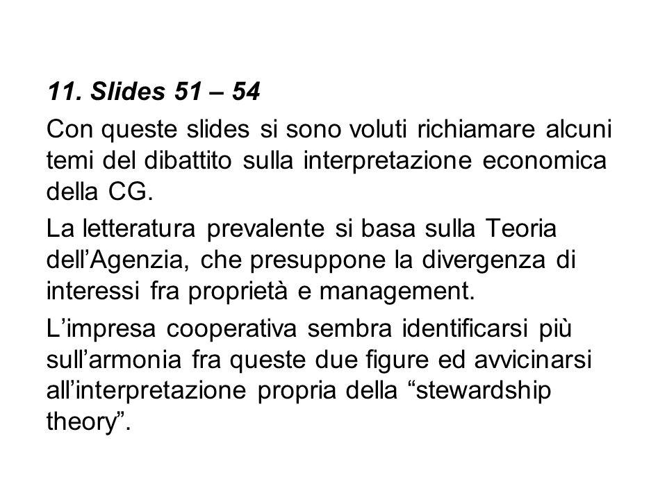 11. Slides 51 – 54 Con queste slides si sono voluti richiamare alcuni temi del dibattito sulla interpretazione economica della CG. La letteratura prev