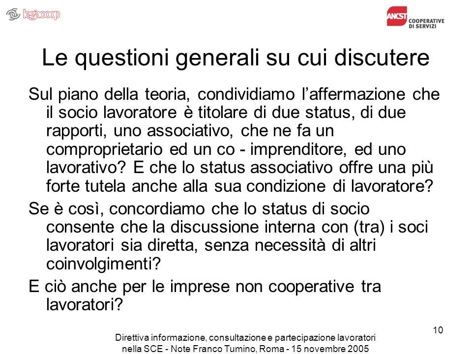 Direttiva informazione, consultazione e partecipazione lavoratori nella SCE - Note Franco Tumino, Roma - 15 novembre 2005 10 Le questioni generali su