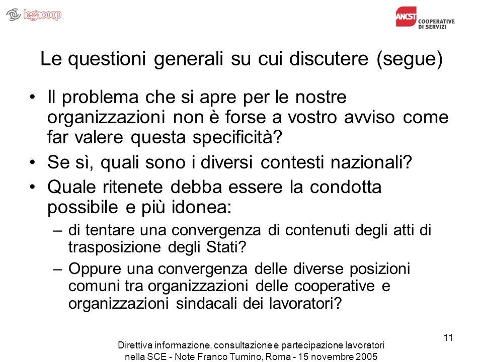 Direttiva informazione, consultazione e partecipazione lavoratori nella SCE - Note Franco Tumino, Roma - 15 novembre 2005 11 Le questioni generali su