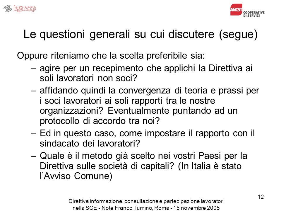 Direttiva informazione, consultazione e partecipazione lavoratori nella SCE - Note Franco Tumino, Roma - 15 novembre 2005 12 Le questioni generali su