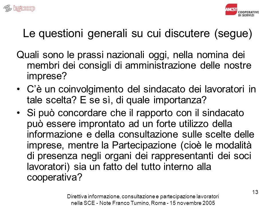 Direttiva informazione, consultazione e partecipazione lavoratori nella SCE - Note Franco Tumino, Roma - 15 novembre 2005 13 Le questioni generali su