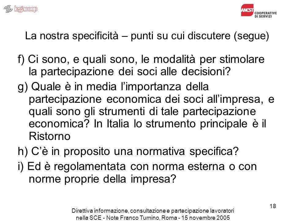 Direttiva informazione, consultazione e partecipazione lavoratori nella SCE - Note Franco Tumino, Roma - 15 novembre 2005 18 La nostra specificità – p