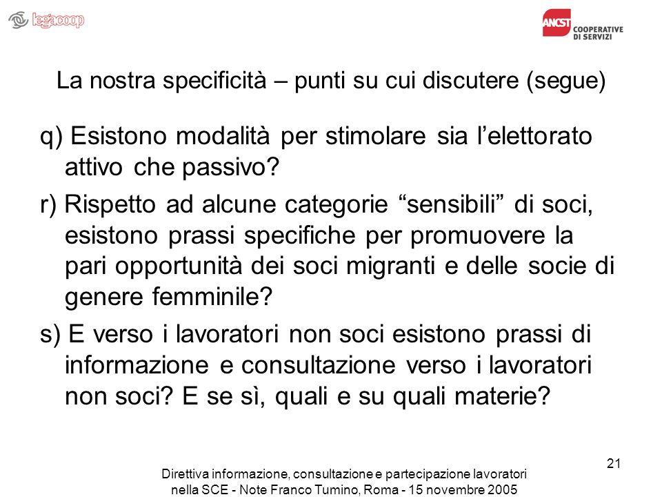 Direttiva informazione, consultazione e partecipazione lavoratori nella SCE - Note Franco Tumino, Roma - 15 novembre 2005 21 La nostra specificità – p