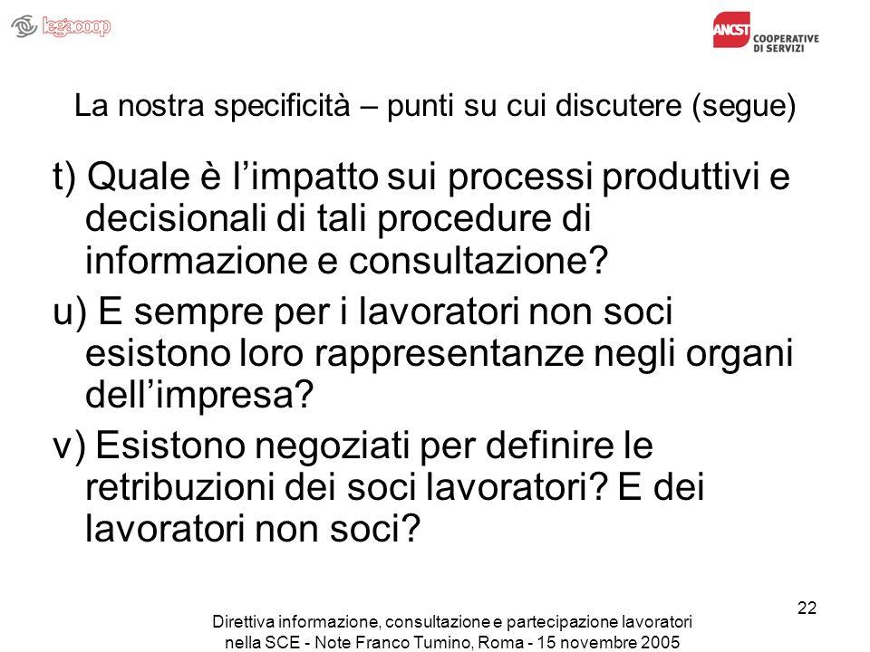 Direttiva informazione, consultazione e partecipazione lavoratori nella SCE - Note Franco Tumino, Roma - 15 novembre 2005 22 La nostra specificità – p