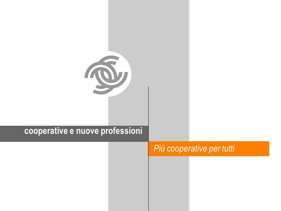 cooperative e nuove professioni Più cooperative per tutti