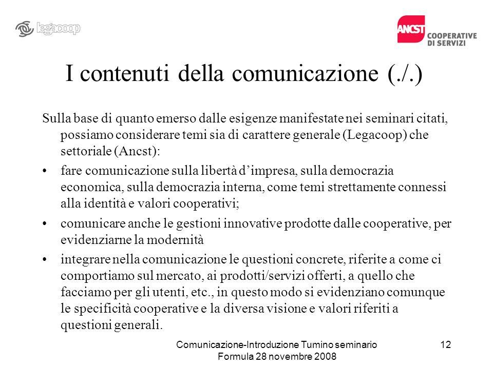 I contenuti della comunicazione (./.) Sulla base di quanto emerso dalle esigenze manifestate nei seminari citati, possiamo considerare temi sia di car