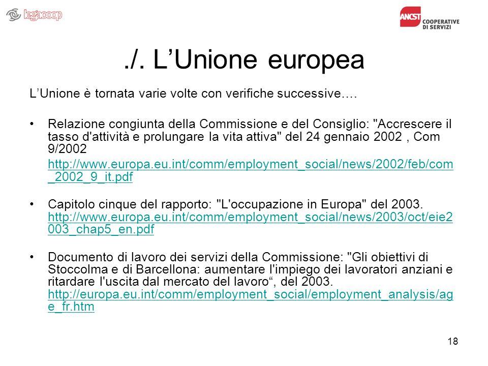 18./. LUnione europea LUnione è tornata varie volte con verifiche successive…. Relazione congiunta della Commissione e del Consiglio: