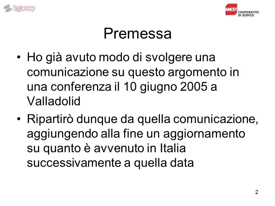 2 Premessa Ho già avuto modo di svolgere una comunicazione su questo argomento in una conferenza il 10 giugno 2005 a Valladolid Ripartirò dunque da quella comunicazione, aggiungendo alla fine un aggiornamento su quanto è avvenuto in Italia successivamente a quella data