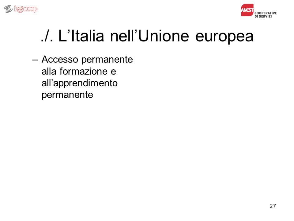 27./. LItalia nellUnione europea –Accesso permanente alla formazione e allapprendimento permanente