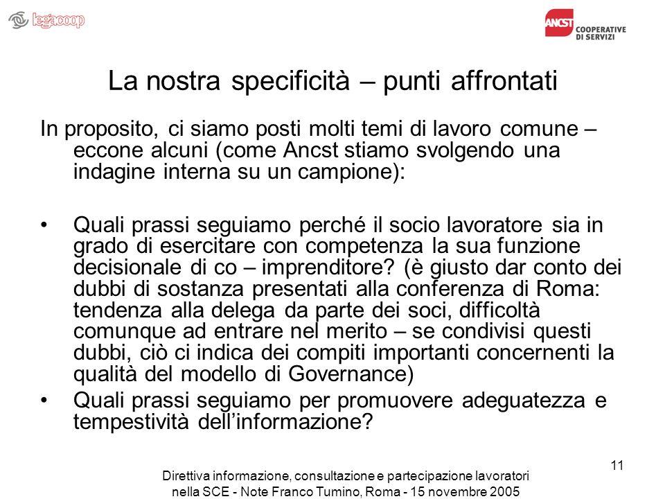 Direttiva informazione, consultazione e partecipazione lavoratori nella SCE - Note Franco Tumino, Roma - 15 novembre 2005 11 La nostra specificità – p