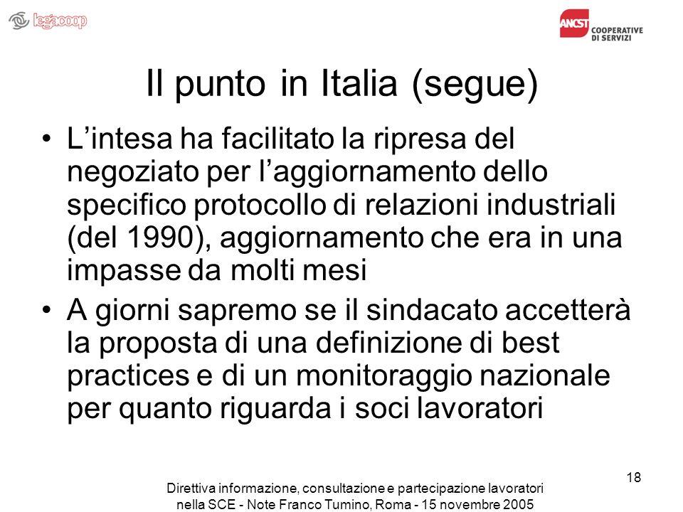 Direttiva informazione, consultazione e partecipazione lavoratori nella SCE - Note Franco Tumino, Roma - 15 novembre 2005 18 Il punto in Italia (segue