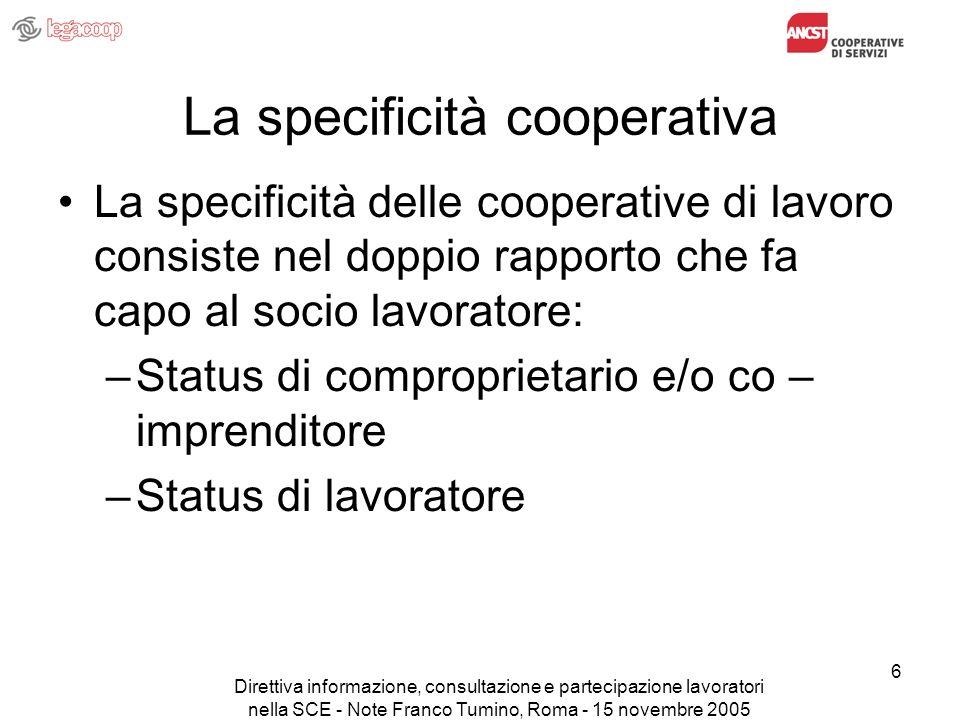 Direttiva informazione, consultazione e partecipazione lavoratori nella SCE - Note Franco Tumino, Roma - 15 novembre 2005 6 La specificità cooperativa