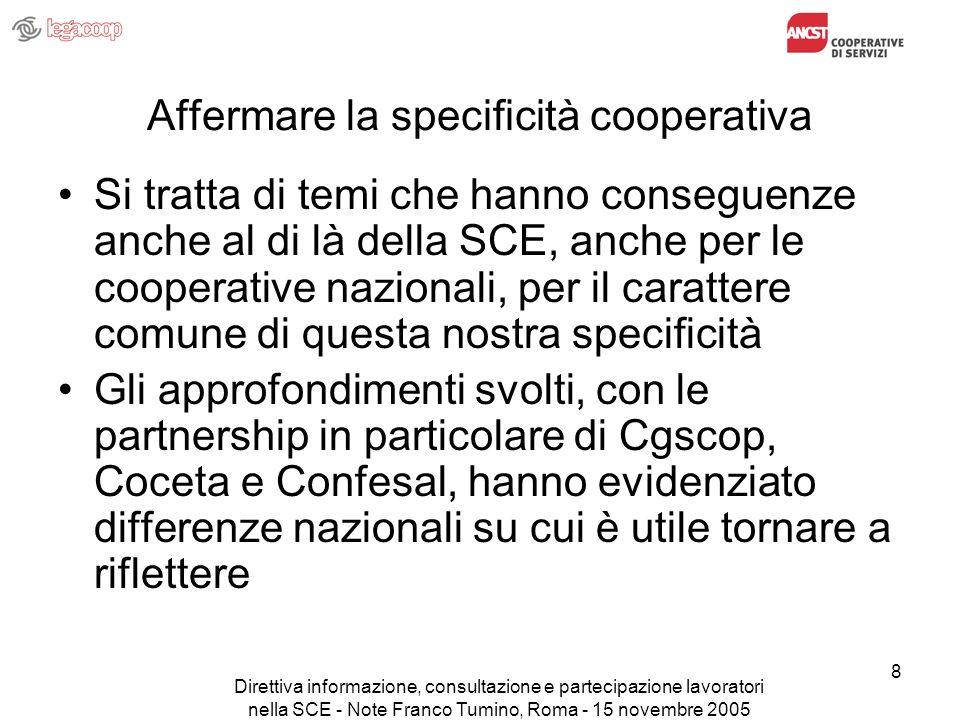 Direttiva informazione, consultazione e partecipazione lavoratori nella SCE - Note Franco Tumino, Roma - 15 novembre 2005 8 Affermare la specificità c
