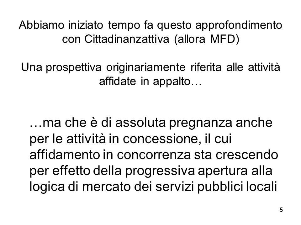 5 Abbiamo iniziato tempo fa questo approfondimento con Cittadinanzattiva (allora MFD) Una prospettiva originariamente riferita alle attività affidate
