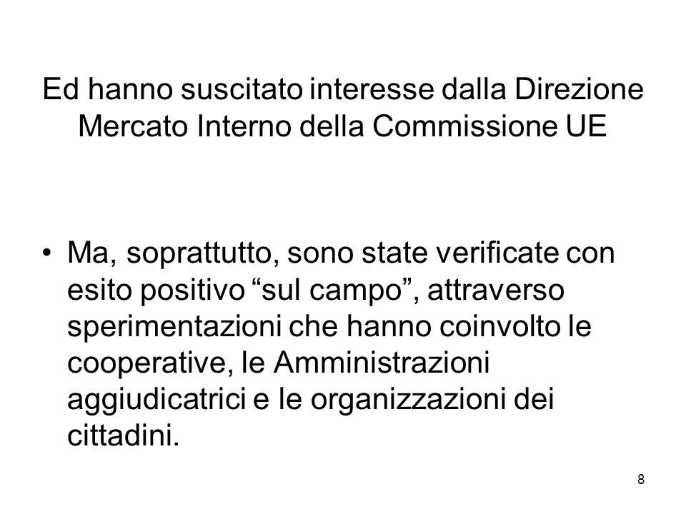 8 Ed hanno suscitato interesse dalla Direzione Mercato Interno della Commissione UE Ma, soprattutto, sono state verificate con esito positivo sul camp