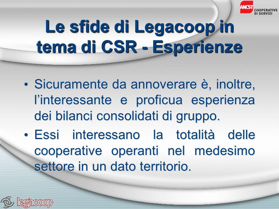 Le sfide di Legacoop in tema di CSR - Esperienze Sicuramente da annoverare è, inoltre, linteressante e proficua esperienza dei bilanci consolidati di gruppo.