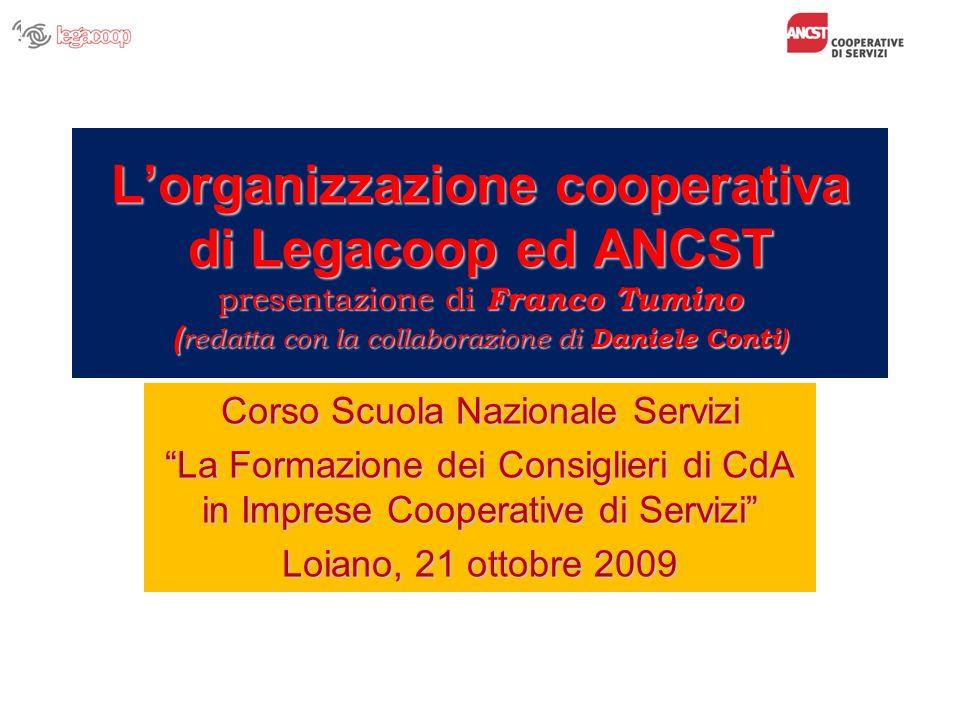 Lorganizzazione cooperativa di Legacoop ed ANCST presentazione di Franco Tumino ( redatta con la collaborazione di Daniele Conti) Corso Scuola Naziona