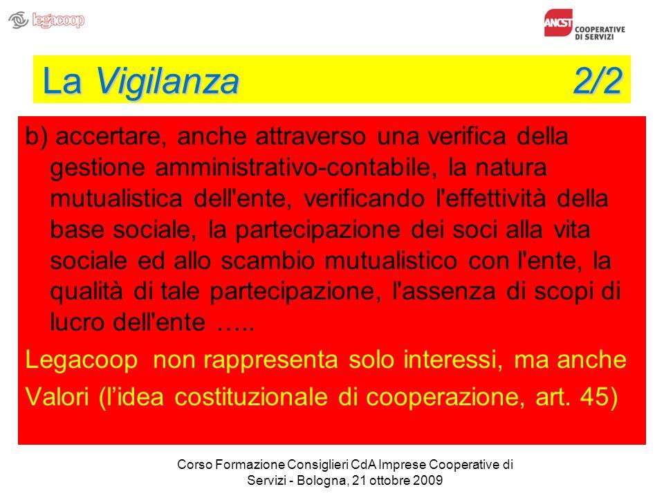 La Vigilanza 2/2 b) accertare, anche attraverso una verifica della gestione amministrativo-contabile, la natura mutualistica dell'ente, verificando l'