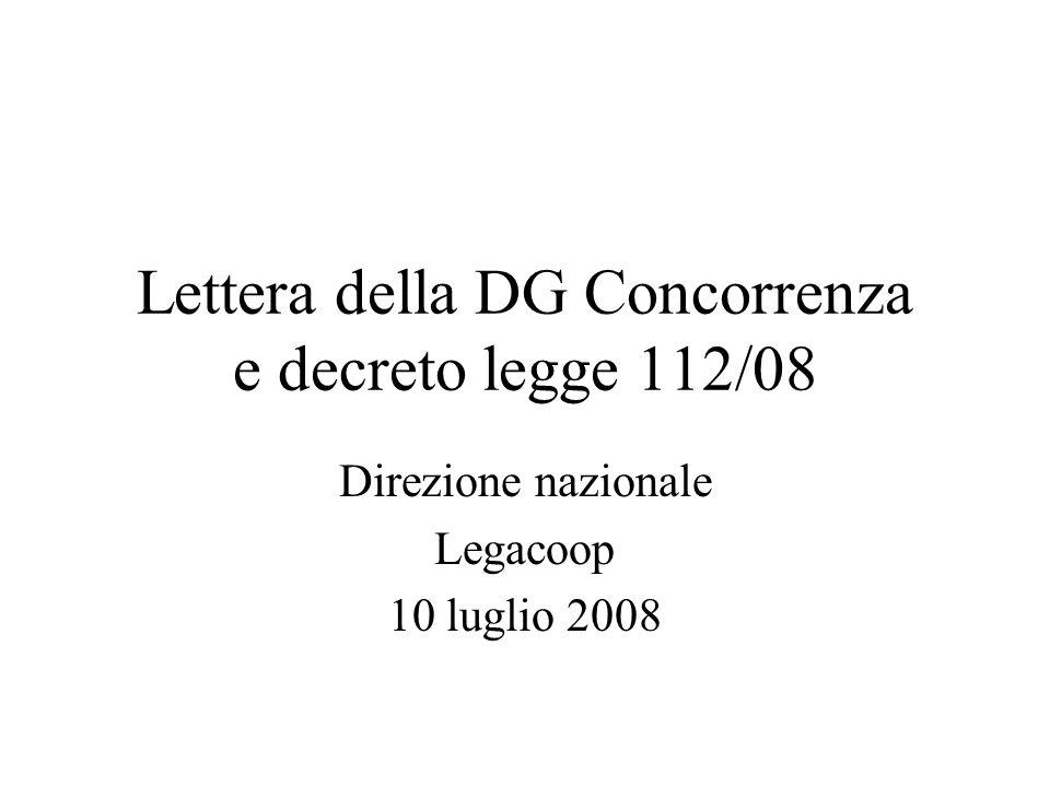 Lettera della DG Concorrenza e decreto legge 112/08 Direzione nazionale Legacoop 10 luglio 2008
