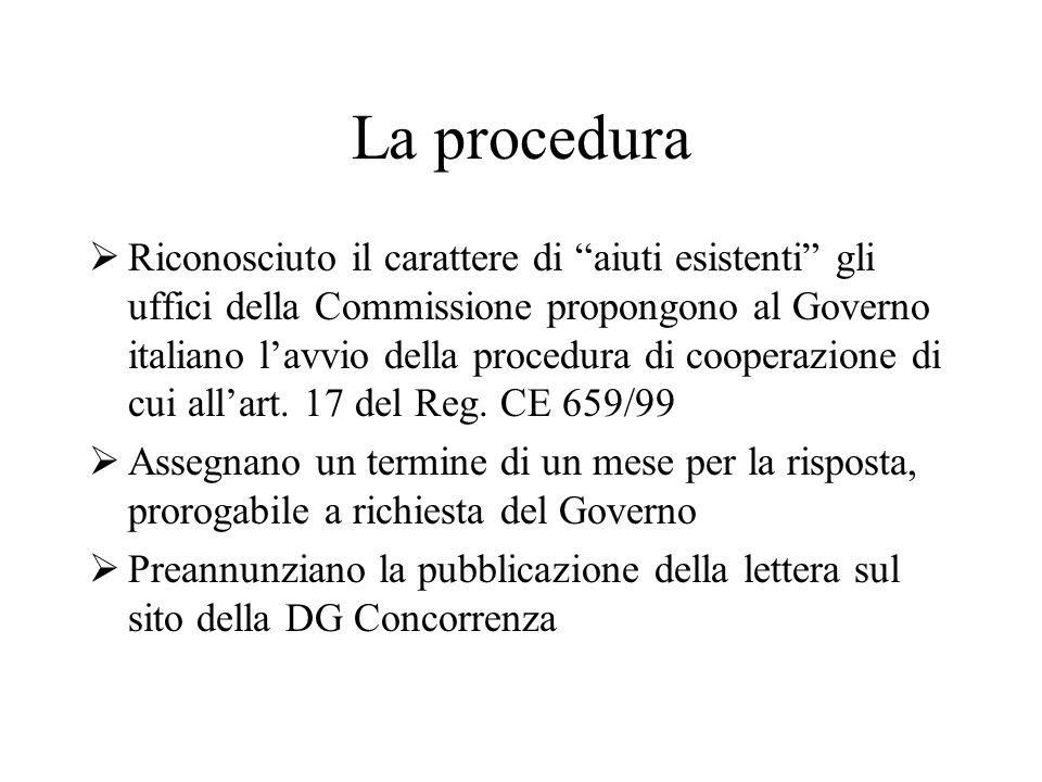 La procedura Riconosciuto il carattere di aiuti esistenti gli uffici della Commissione propongono al Governo italiano lavvio della procedura di cooperazione di cui allart.