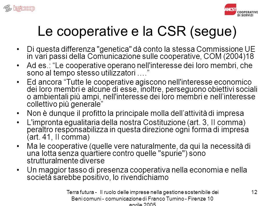 Terra futura - Il ruolo delle imprese nella gestione sostenibile dei Beni comuni - comunicazione di Franco Tumino - Firenze 10 aprile 2005 12 Le coope