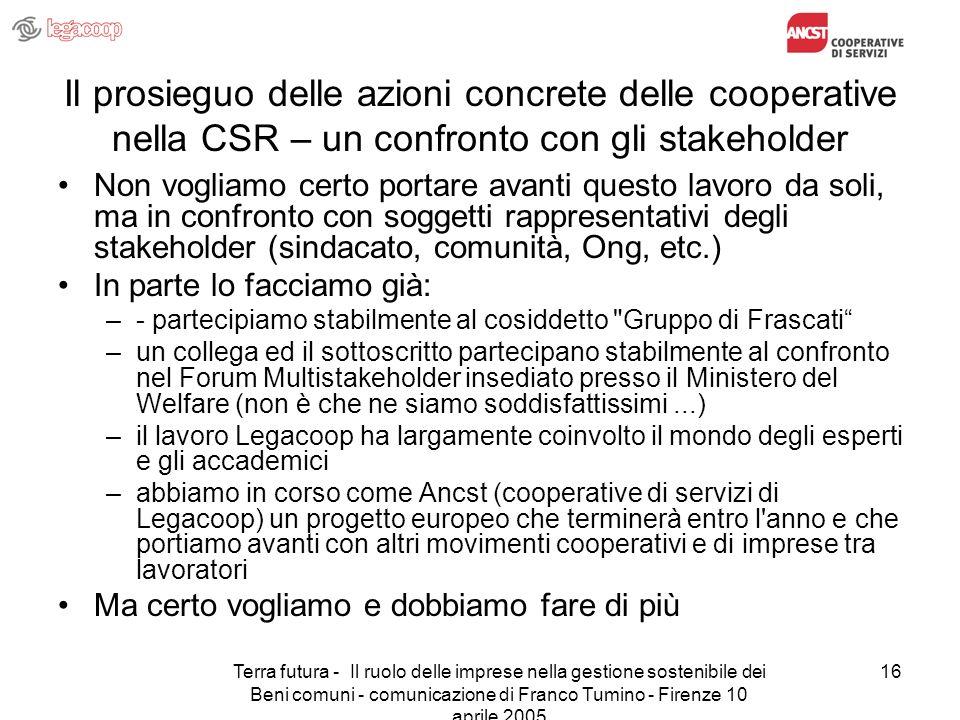 Terra futura - Il ruolo delle imprese nella gestione sostenibile dei Beni comuni - comunicazione di Franco Tumino - Firenze 10 aprile 2005 16 Il prosi