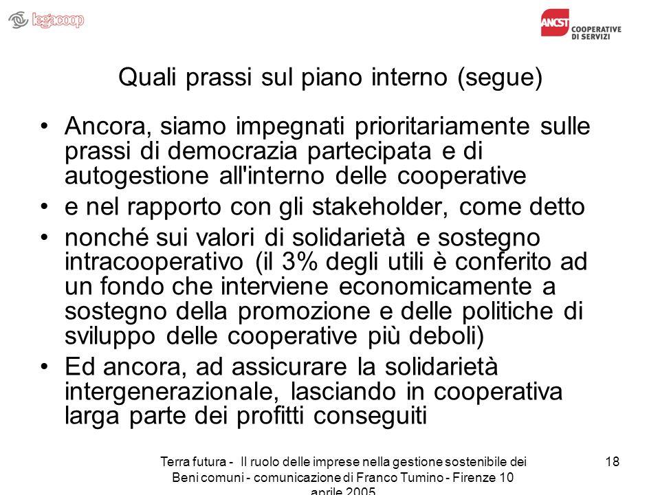 Terra futura - Il ruolo delle imprese nella gestione sostenibile dei Beni comuni - comunicazione di Franco Tumino - Firenze 10 aprile 2005 18 Quali pr