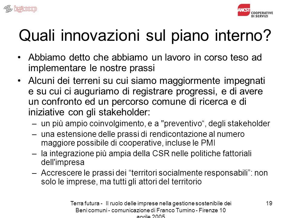 Terra futura - Il ruolo delle imprese nella gestione sostenibile dei Beni comuni - comunicazione di Franco Tumino - Firenze 10 aprile 2005 19 Quali in