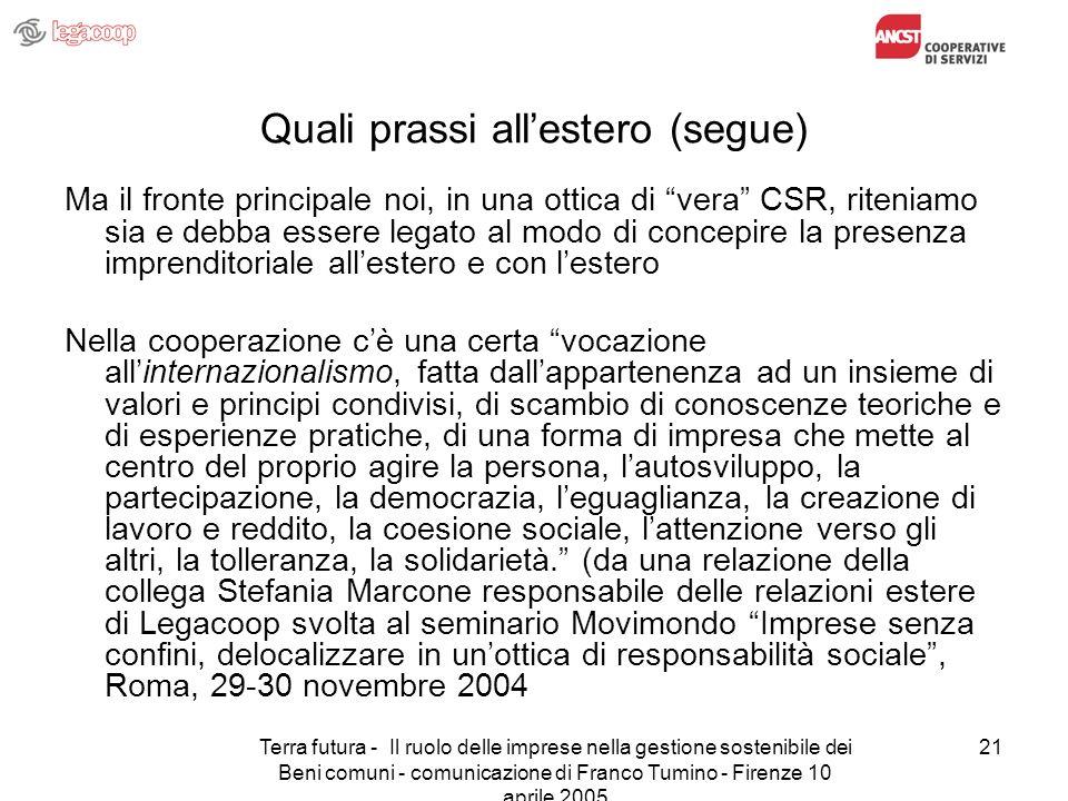 Terra futura - Il ruolo delle imprese nella gestione sostenibile dei Beni comuni - comunicazione di Franco Tumino - Firenze 10 aprile 2005 21 Quali pr