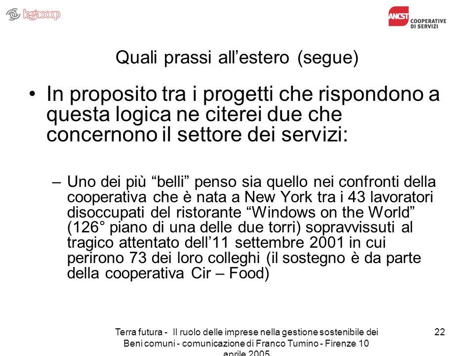 Terra futura - Il ruolo delle imprese nella gestione sostenibile dei Beni comuni - comunicazione di Franco Tumino - Firenze 10 aprile 2005 22 Quali pr