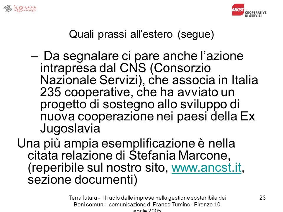 Terra futura - Il ruolo delle imprese nella gestione sostenibile dei Beni comuni - comunicazione di Franco Tumino - Firenze 10 aprile 2005 23 Quali pr